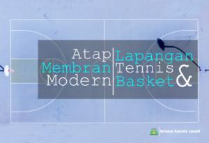 Atap Membran Moderrn Lapangan Tennis Dan Basket