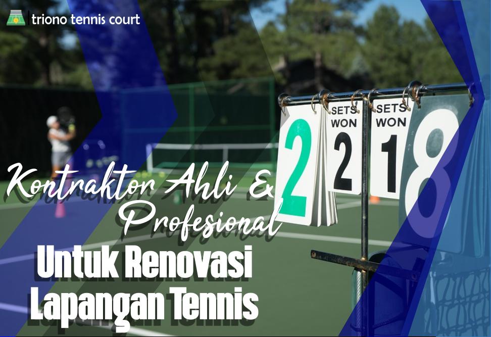 Kontraktor Ahli Untuk Renovasi Lapangan Tenis