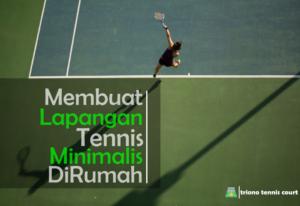 Membuat Lapangan Tennis Minimalis Dirumah
