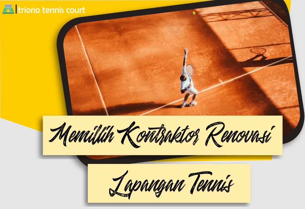 Memilih Kontraktor Renovasi Lapangan Tennis