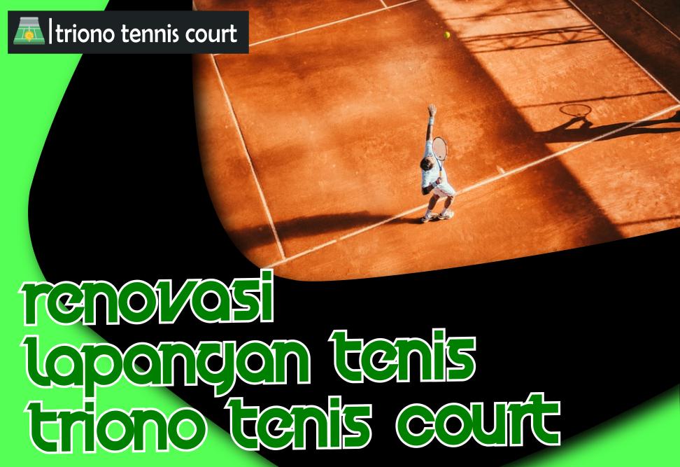 Renovasi Lapangan Tennis